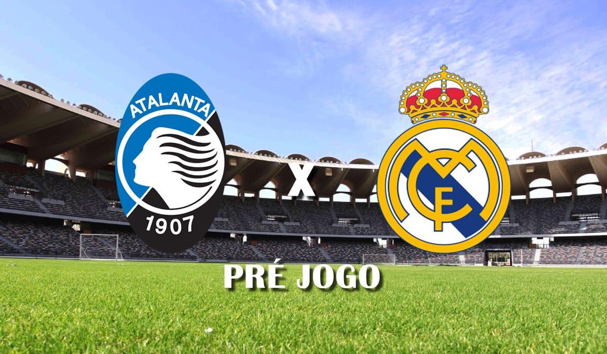 atalanta x real madrid champions league liga dos campeoes 24 fevereiro pre jogo