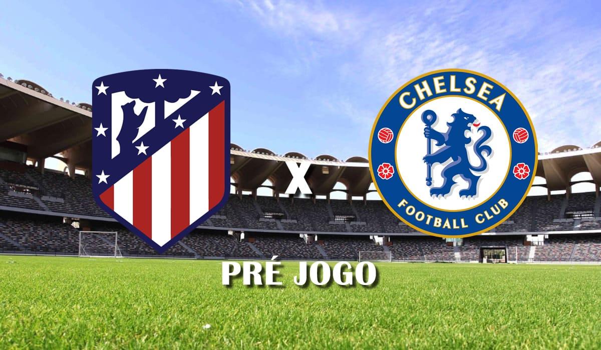 atletico de madrid x chelsea champions league 2020 liga dos campeoes 23 fevereiro pre jogo