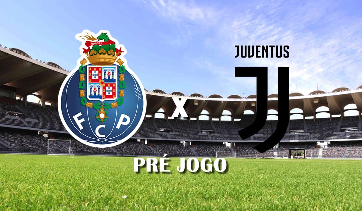 porto e juventus champions league pre jogo 17 de fevereiro