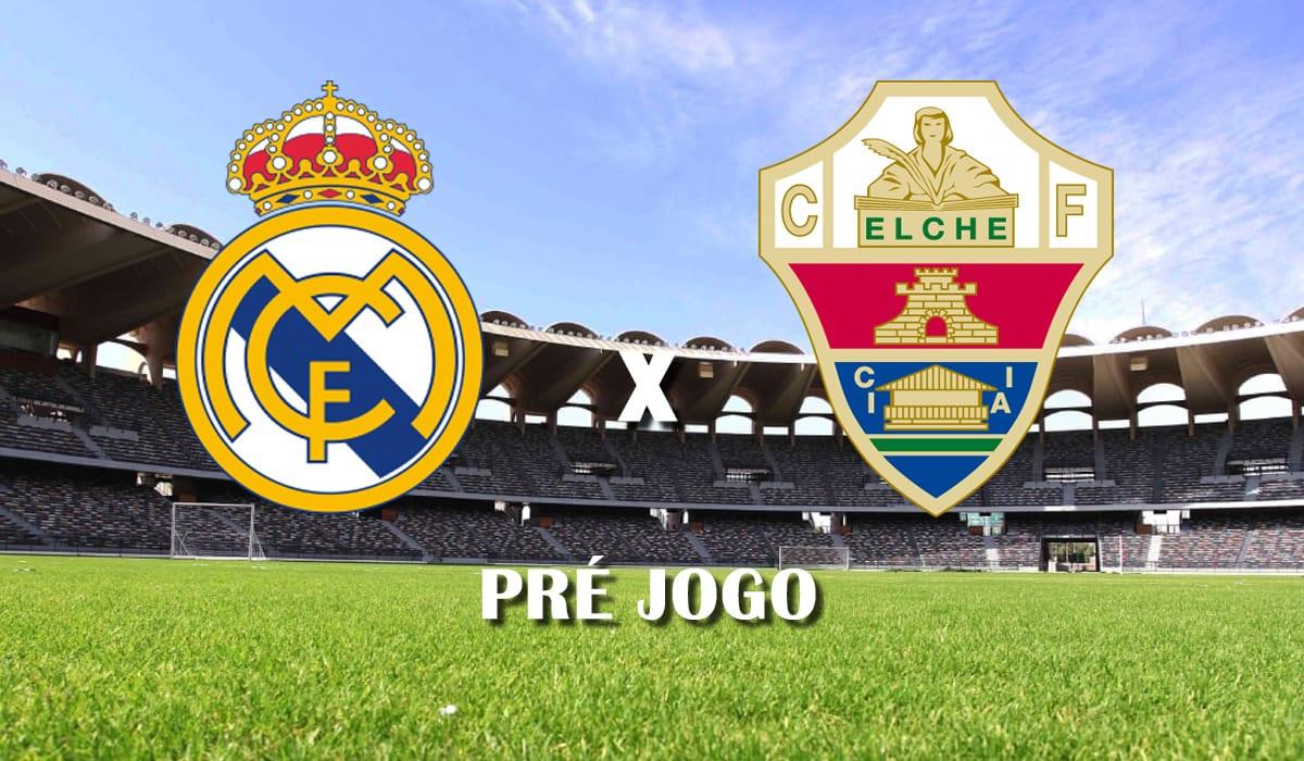 real madrid x elche no campeonato espanhol la liga rodada 27 jogo pre jogo