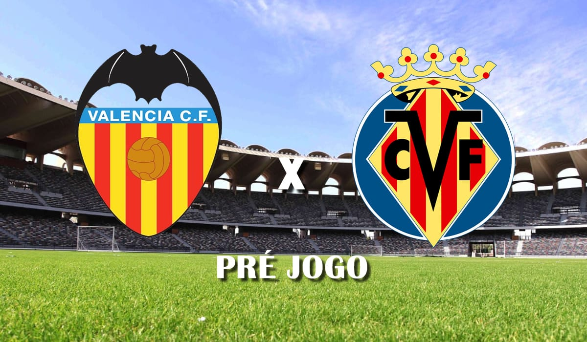 valencia x villarreal campeonato espanhol la liga 06 de marco pre jogo