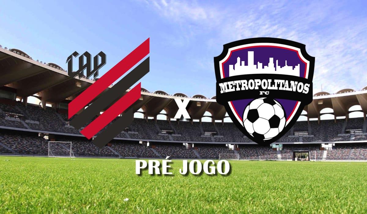 athletico pr x metropolitanos segunda rodada copa sul americana 2021 pre jogo