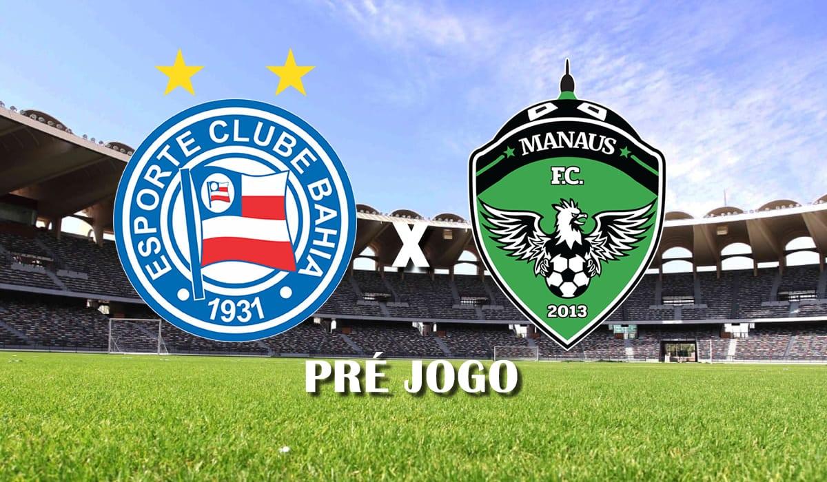 bahia x manaus fc segunda fase copa do brasil 2021 pre jogo