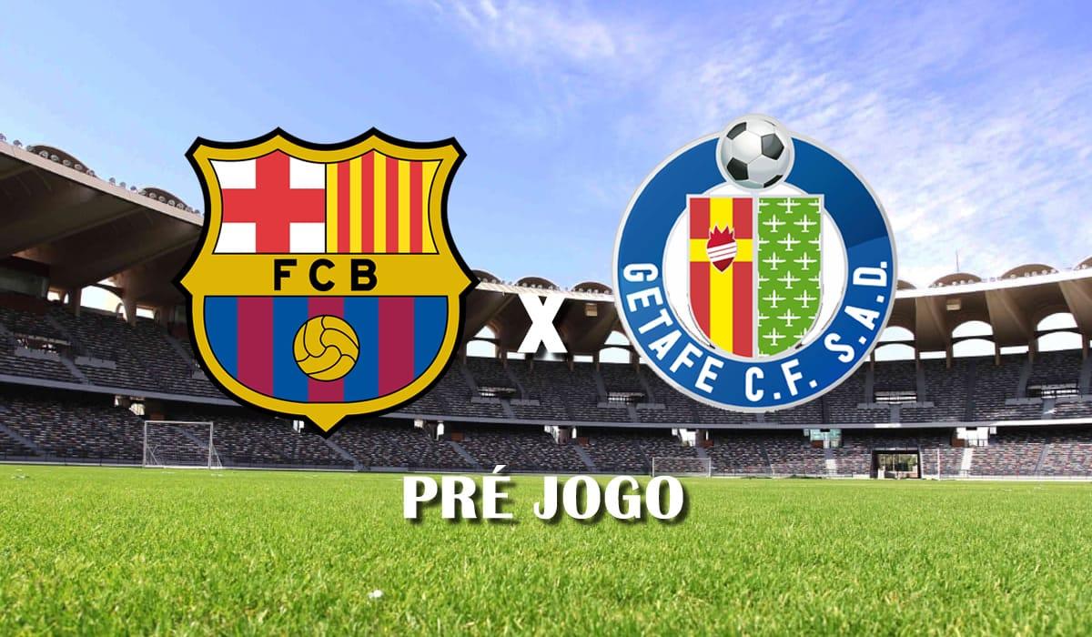 barcelona x getafe campeonato espanhol 2021 la liga 31 rodada pre jogo