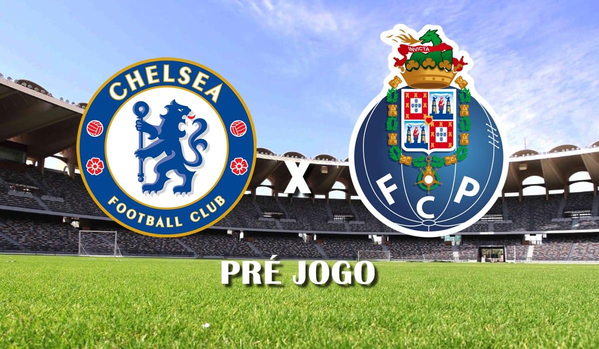 chelsea x porto segundo jogo das quartas de final da champions league 2021 pre jogo