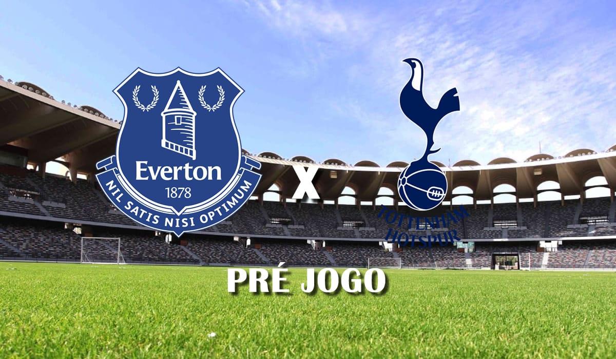 everton x tottenham campeonato ingles 2021 premier league 32 rodada pre jogo