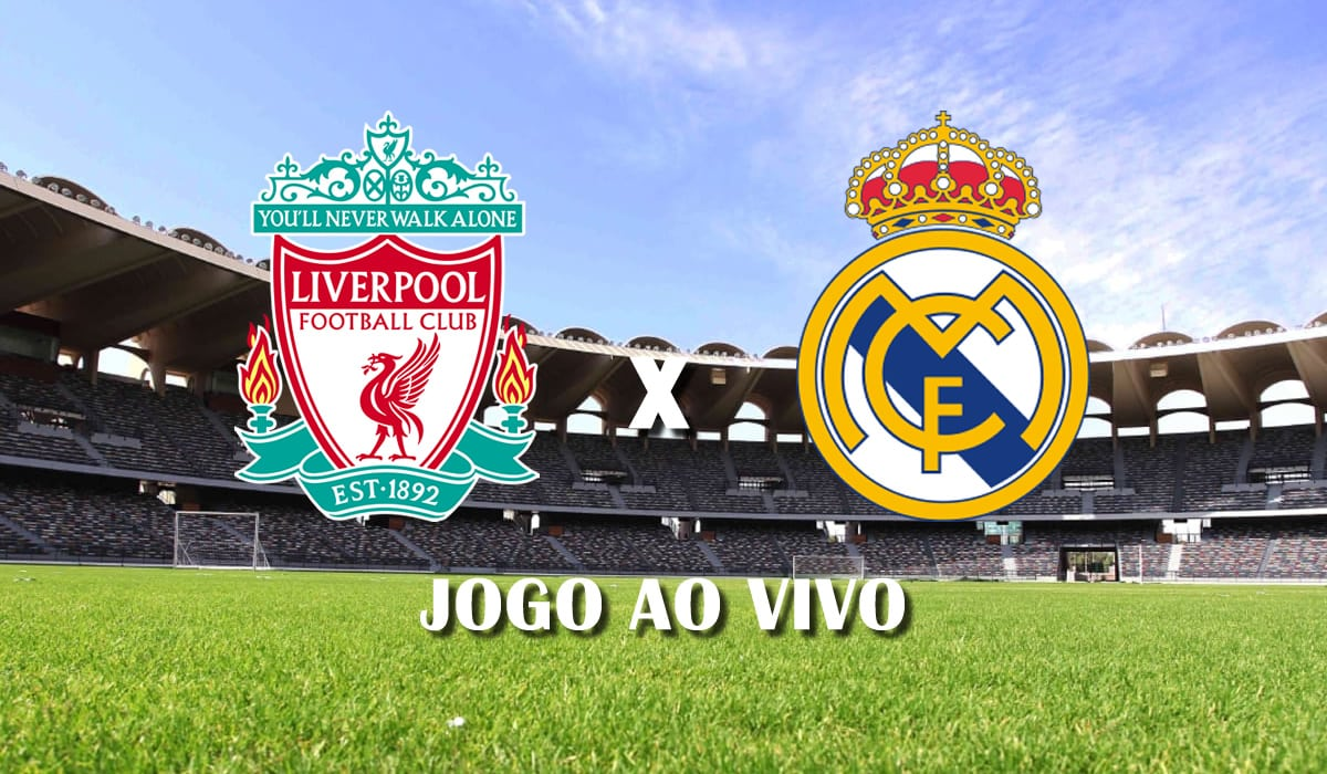liverpool x real madrid segundo jogo quartas de final champions league 2021 jogo ao vivo