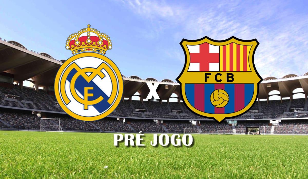 real madrid x barcelona el classico la liga campeonato espanhol 30 rodada pre jogo