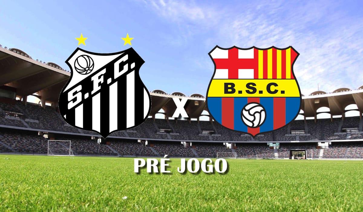 santos x barcelona Guayaquil copa libertadores da america 2021 primeira rodada pre jogo