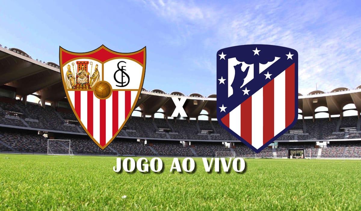 sevilla x atletico de madrid campeonato espanhol la liga 29 rodada jogo ao vivo
