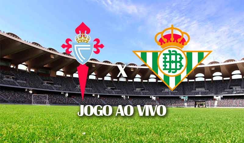 celta-de-vigo-x-real-betis-campeonato-espanhol-38-rodada-laliga-2021-jogo-ao-vivo