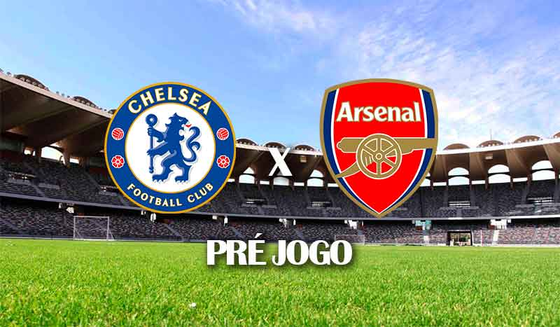 chelsea-x-arsenal-premier-league-2021-trigesima-sexta-rodada-campeonato-ingles-pre-jogo