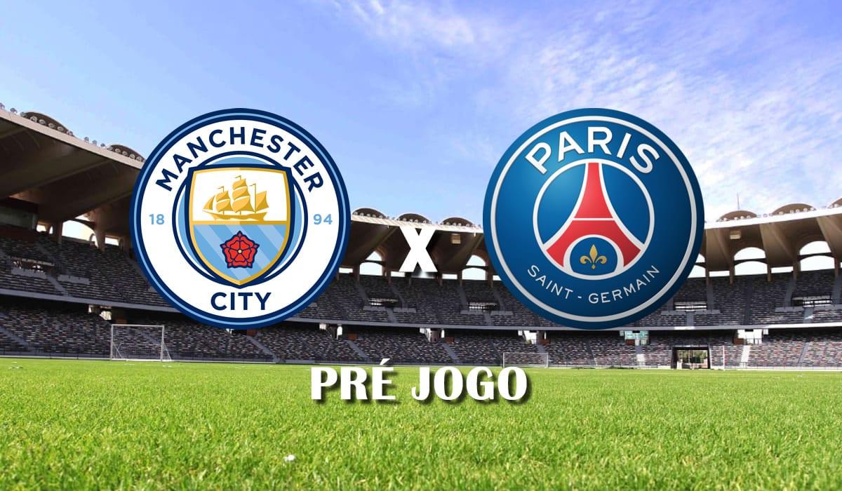 manchester city x psg segundo jogo semifinais champions league 2021 liga dos campeoes pre jogo