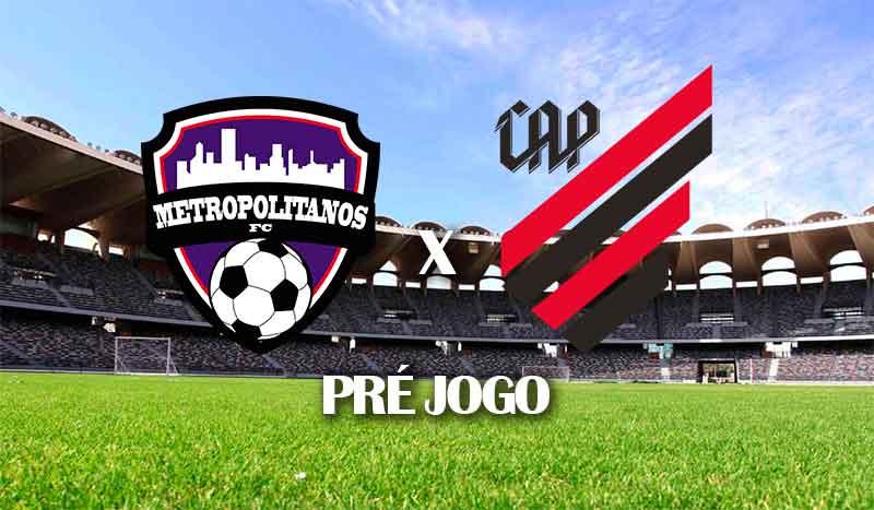 metropolitanos-x-athletico-pr-quarta-rodada-copa-sul-americana-2021-grupo-d-pre-jogo