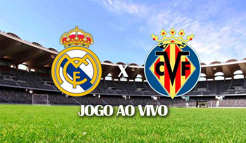 real madrid x villarreal ultima rodada campeonato espanhol 2021 laliga 38 rodada jogo ao vivo
