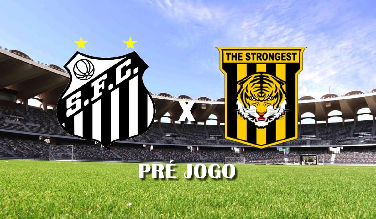 santos x the strongest terceira rodada copa libertadores da america 2021 pre jogo