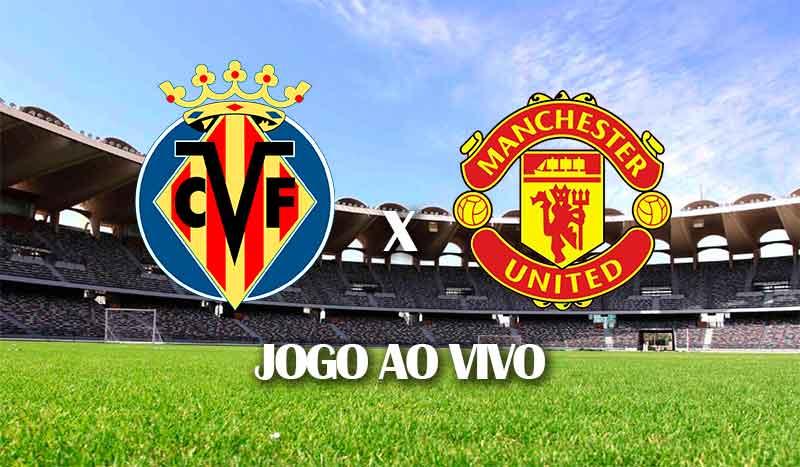 vilarreal x manchester united final europa league liga europa 2021 jogo ao vivo