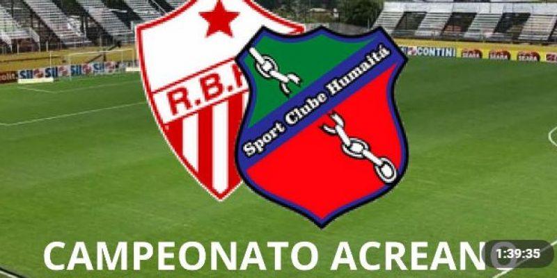 Rio Branco AC x Humaitá ao vivo 21 07 futebol ao vivo