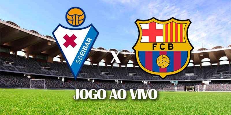 eibar-x-barcelona-campeonato-espanhol-ultima-rodada-38-rodada-la-liga-jogo-ao-vivo
